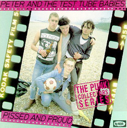 Pissed and Proud by Peter and the Test Tube Babies